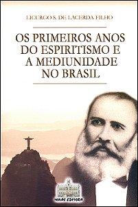 Primeiros Anos do Esp. E a Mediunidade No Brasil (Os)