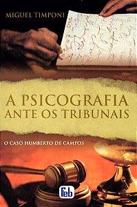 Psicografia Ante os Tribunais, o Caso Humberto de Campos (A) (Especial)