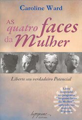 QUATRO FACES DA MULHER (AS)