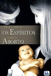 Que Dizem os Espíritos Sobre o Aborto (O) (Especial)
