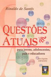Questões Atuais - para Jovens, Adolescentes, Pais e Educadores