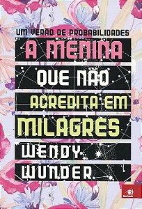 Menina Que Não Acredita Em Milagres (A)