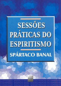 Sessões Práticas do Espiritismo