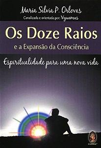 Doze Raios e a Expansão da Consciência (Os)