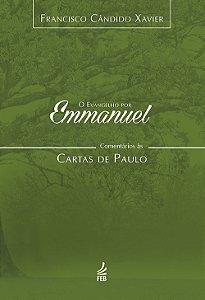 Evangelho Por Emmanuel: Comentários Às Cartas de Paulo (O)