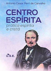 Centro Espírita: Prática Espírita E Cristã