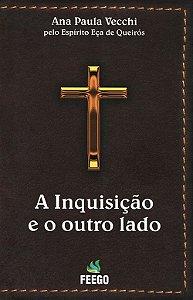 Inquisição e o Outro Lado (A)