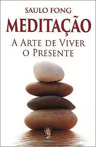 Meditação - A Arte de Viver o Presente
