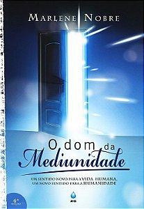 Dom da Mediunidade (O) (Nova Edição)