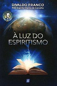 Luz do Espiritismo (À) (Nova Edição)