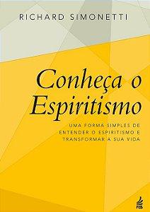 Conheça O Espiritismo (Nova Edição)