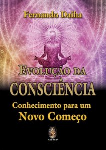 Evolução da Consciência - Conhecimento para um Novo Começo