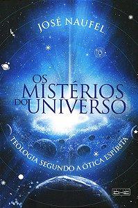 Mistérios Do Universo - Teologia Segundo A Ótica Espírita (Os)