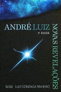 André Luiz E Suas Novas Revelações