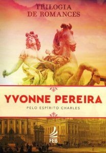 Trilogia de Romances Yvonne Pereira