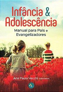 Infância & Adolescência – Manual para Pais e Evangelizadores