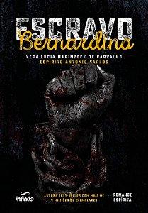 Escravo Bernardino (Pré-Venda)