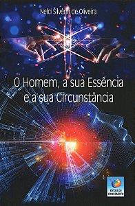 Homem, a sua Essência e a sua Circunstância (O)
