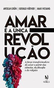 Amar é a Única Revolução