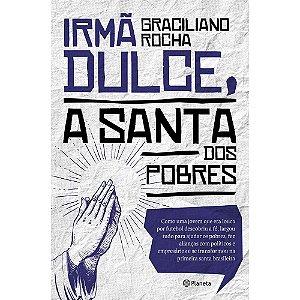 Irmã Dulce, a Santa dos Pobres