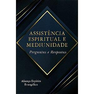 Assistência Espiritual E Mediunidade - Perguntas E Respostas
