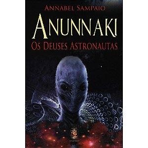 Anunnaki - Os Deuses Astronautas
