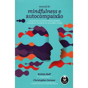Manual de Mindfulness e Autocompaixão