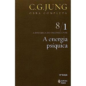 Energia Psíquica (A) - Vol.8/1 : A Dinâmica Do Inconsciente