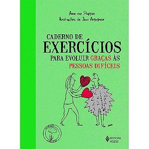 Caderno De Exercícios Para Evoluir Graças Às Pessoas Difíceis