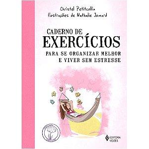Caderno De Exercícios Para Se Organizar Melhor E Viver