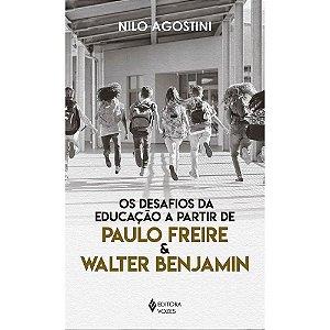 Desafios Da Educação A Partir De Paulo Freire E Walter