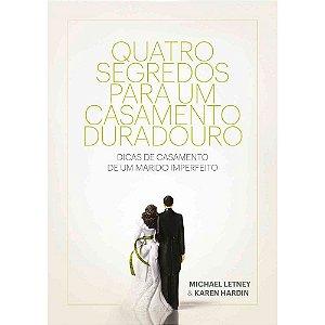 Quatro Segredos De Um Casamento Duradouro - Capa Dura