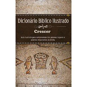 Dicionário Bíblico Ilustrado Crescer - Capa Dura