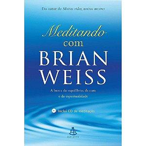 Meditando Com Brian Weiss (Capa Nova)
