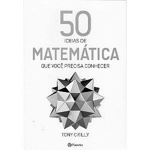 50 Ideias De Matematica Que Você Precisa Conhecer