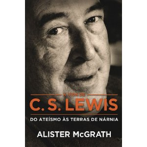Vida De C. S. Lewis (A): Do Ateísmo Às Terras De Nárnia