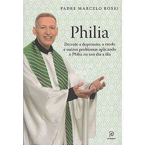 Philia: Derrote a depressão, a ansiedade, o medo e outros problemas aplicando o Philia no seu dia a dia