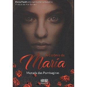Colônia De Maria - Morada Das Pombagiras (A)