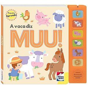 Pequeno Aprendiz - Livros Sonoros: A Vaca Diz Muu!