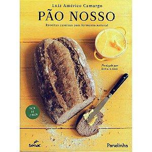 Pão Nosso: Receitas Caseiras Com Fermentos Natural