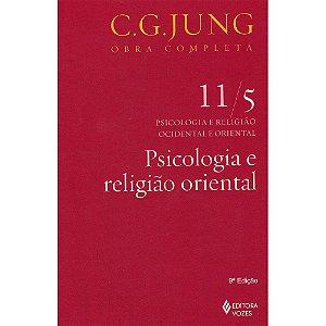 Psicologia E Religião Oriental  Vol. 11/5
