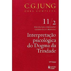 Interpretação Psicológica Do Dogma Da Trindade - Vol.11