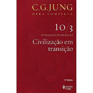 Civilização Em Transição - Vol. 10/3