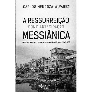 Ressurreição Como Antecipação Messiânica (A)