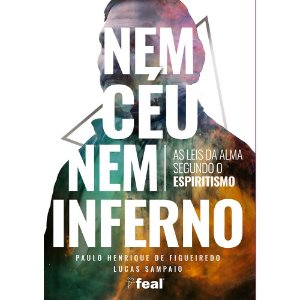 Nem Céu Nem Inferno - As Leis Da Alma Segundo O Espiritismo