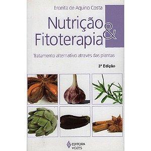 Nutrição & Fitoterapia - Tratamento Alternativo Através Das Plantas