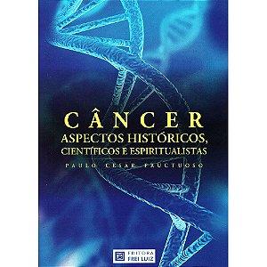 Câncer: Aspectos Históricos, Científico E Espiritualistas