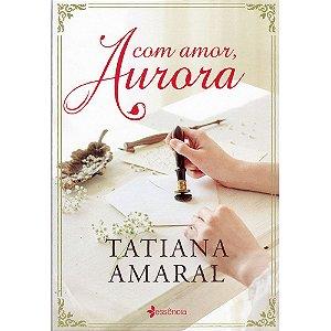 Com Amor, Aurora