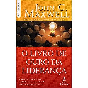 O Livro De Ouro Da Lideranca Maxwell, John C.