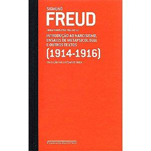 FREUD - Introdução Ao Narcisismo, Ensaios De Metapsicologia E Outros Textos (1914-1916)
